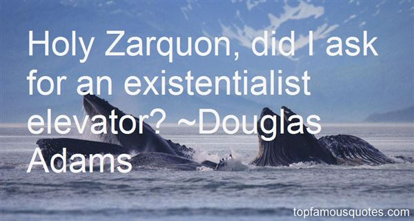 Quotes About Existentialist
