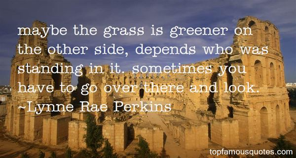 Quotes About Greener On The Other Side
