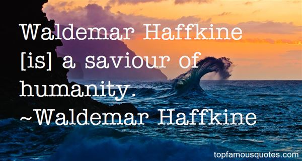 Quotes About Haffkine