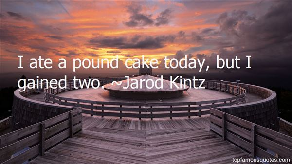 Quotes About Pound Cake