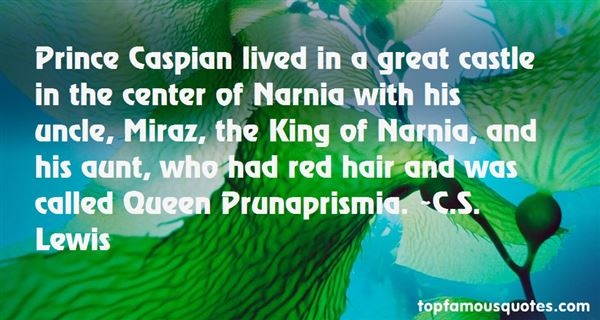 Quotes About Prince Caspian