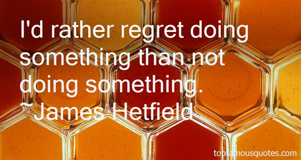 Quotes About Regret Not Doing Something