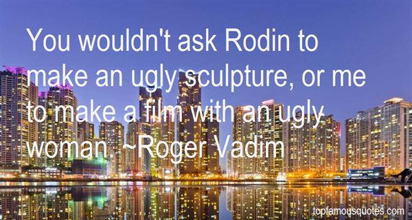 Quotes About Rodin Sculpture