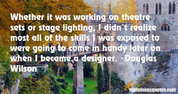 Quotes About Theatre Lighting