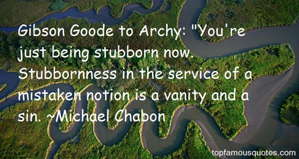 Quotes About Good Stubbornness