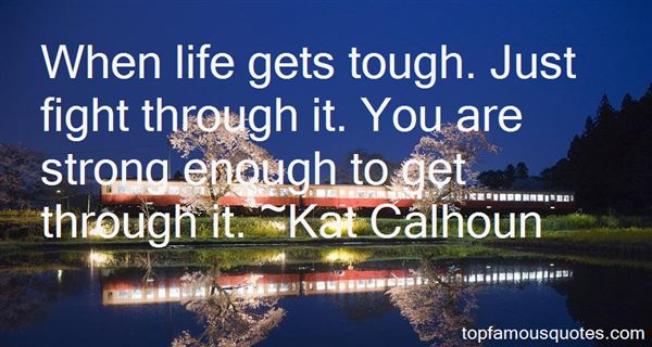 Quotes About Life Gets Tough
