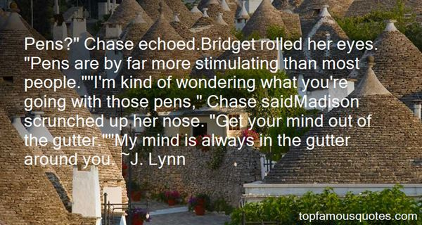 Quotes About Mind In The Gutter