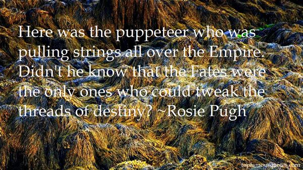 Quotes About Pulling Strings