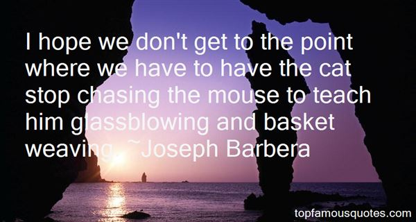 Quotes About Basket Weaving