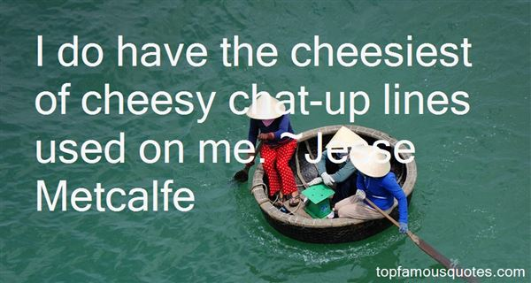 Quotes About Cheesy Lines