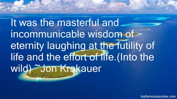 Quotes About Futility Of Life