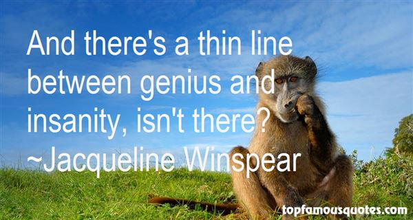 Quotes About Genius And Insanity