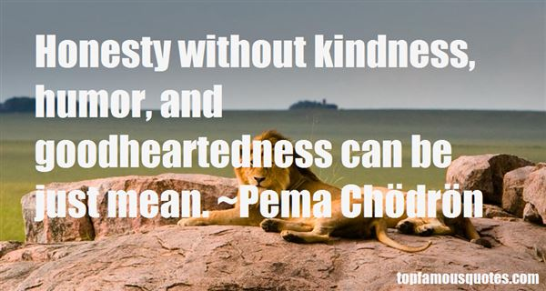 Quotes About Kind Heartedness