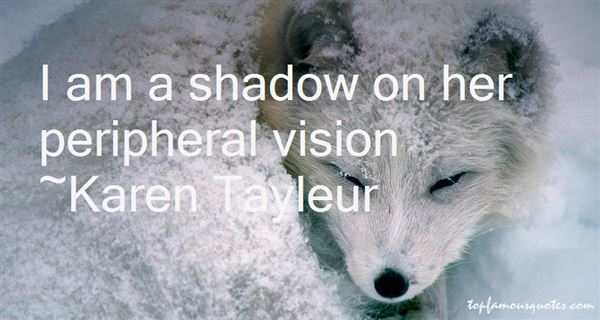 Quotes About Peripheral Vision
