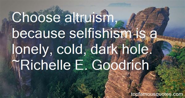 Quotes About Selfishism