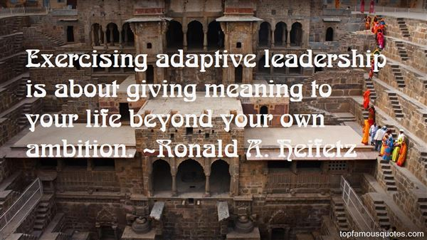 Quotes About Adaptive Leadership