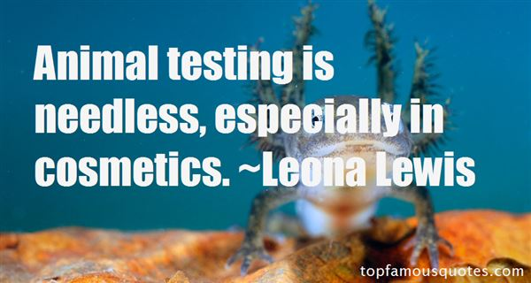 Quotes About Animal Testing Cosmetics