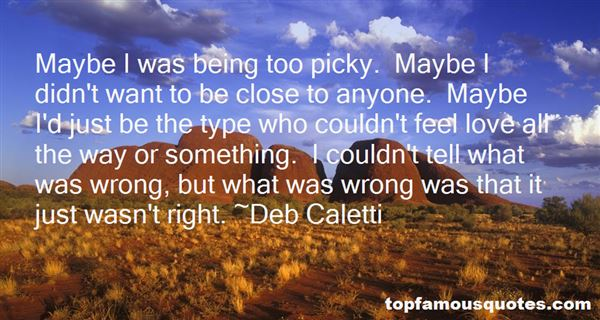 Quotes About Being Too Picky