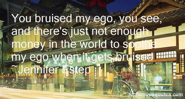 Quotes About Bruised Ego