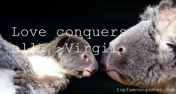 Quotes About Love Conquers All