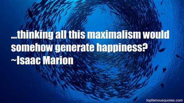 Quotes About Maximalism