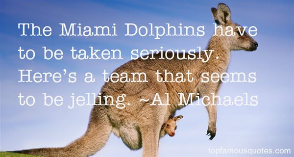 Quotes About Miami Dolphins