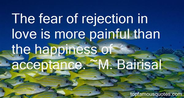 Quotes About Fear Of Rejection