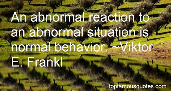 Quotes About Abnormal Behavior