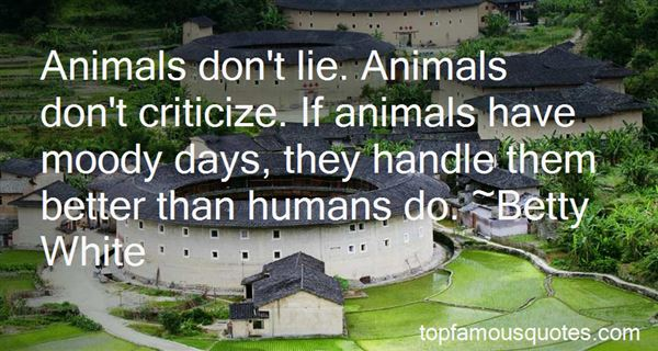 Quotes About Animals Better Than Humans