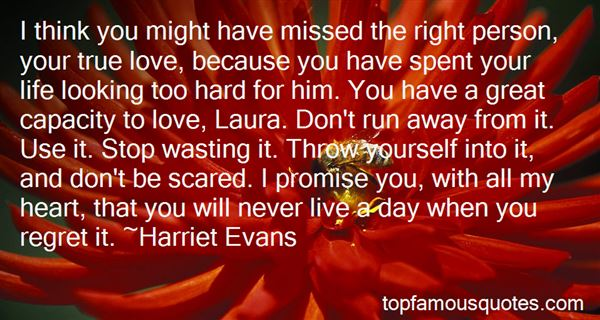 Quotes About Looking Too Hard For Love