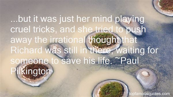 Quotes About Mind Playing Tricks