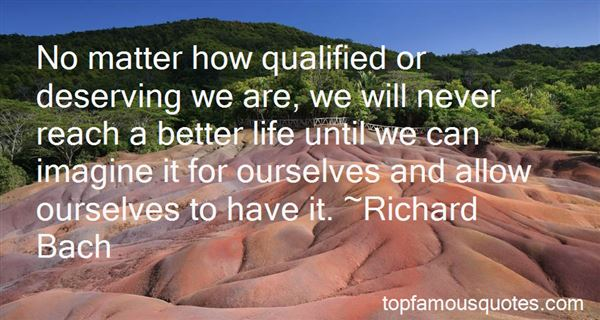Quotes About Deserving A Better Life