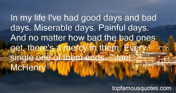 Quotes About Good Days And Bad Days