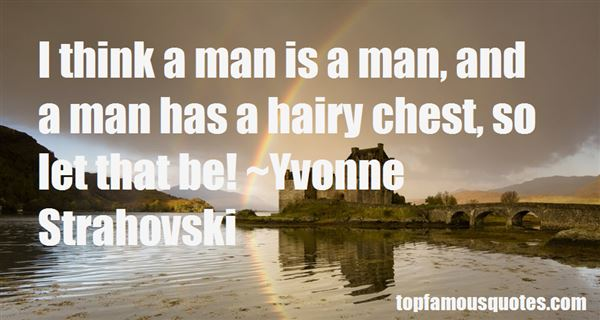 Quotes About Hairy Chest
