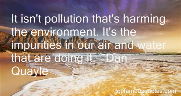 Quotes About Harming The Environment