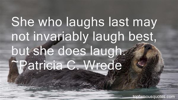 Quotes About He Who Laughs Last