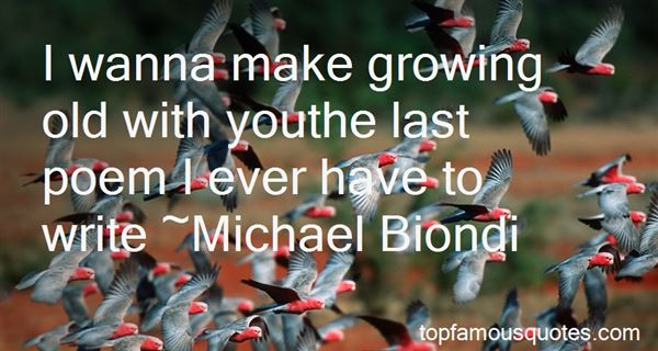 I Wanna Grow Old With You Quotes: best 1 famous quotes about ...