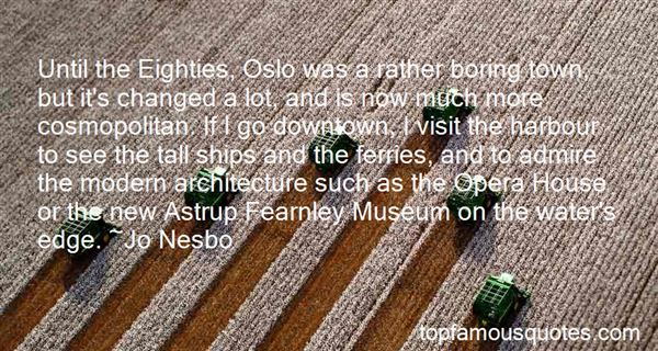 Quotes About Modern Architecture