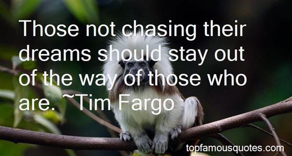 Quotes About Not Chasing Dreams