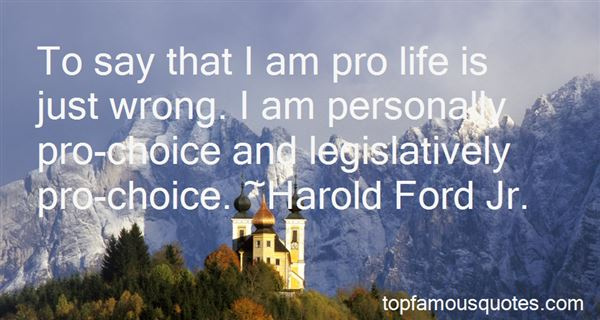Quotes About Pro Life And Pro Choice