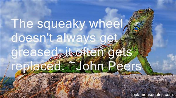Quotes About Squeaky Wheel