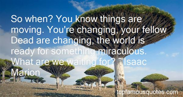 Quotes About Things Changing You