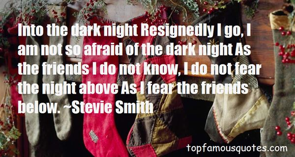 Quotes About Afraid Of The Dark