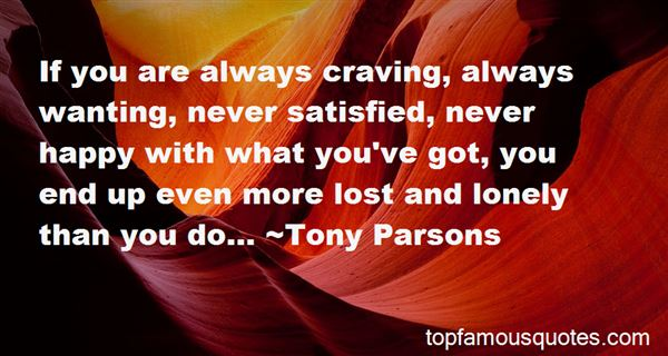 Quotes About Always Wanting More