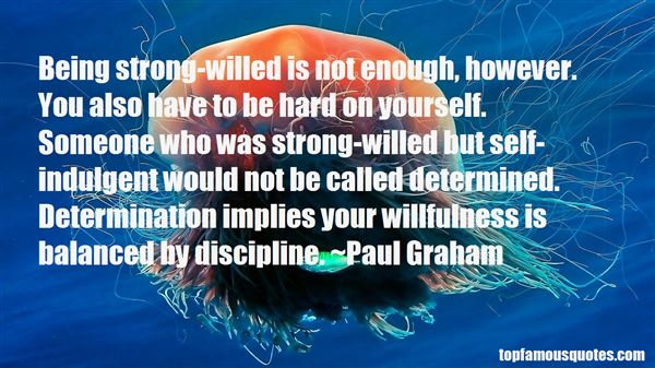 Quotes About Being Strong Willed