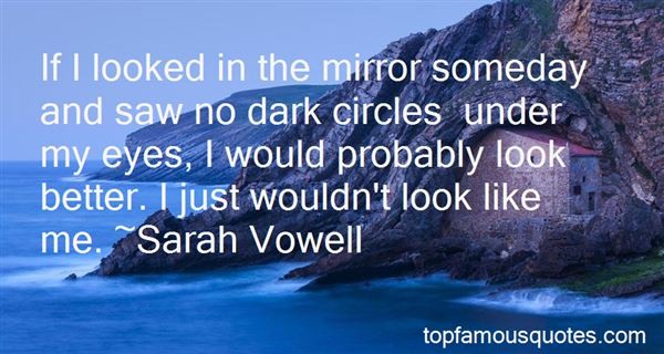 Quotes About Dark Circles Under Eyes