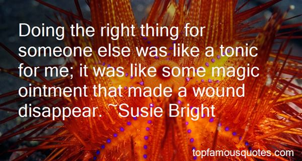 Quotes About Doing The Right Thing For Someone Else