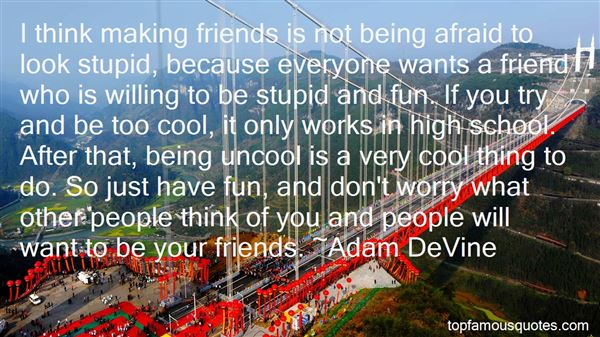Quotes About Making Friends In High School