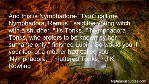Quotes About Nymphadora Tonks