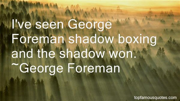 Quotes About Shadow Boxing